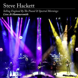 Steve Hackett – Selling England By The Pound & Spectral Mornings: Live At Hammersmith